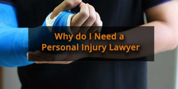 Why-do-i-need-a-personal-injury-lawyer