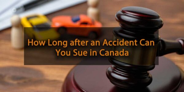How-Long-after-an-Accident-Can-You-Sue-in-Canada